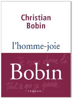 L'homme-joie, Christian Bobin Christian Bobin, Roman, Like Me, My Love, Lus, My Books, Literature, Thoughts, Reading