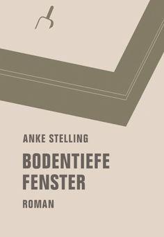 Bodentiefe Fenster - Anke Stelling #dbp15