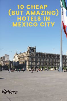 10 Cheap-But-Amazing Hotels in Mexico City - ViaHero Travel Planner, Budget Travel, Travel Tips, Amazing Hotels, Best Hotels, Europe Hostels, Book Cheap Flights, Cheap Hotels, Free Things To Do