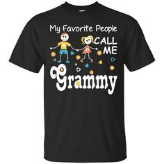 My Favorite People Call Me Grammy. Product Description We use high quality and Eco-friendly material and Inks! We promise that our Prints will not Fade, Crack or Peel in the wash.The Ink will last As Long As the Garment. We do not use cheap quality Shirts like other Sellers, our Shirts are of high Quality and super Soft, perfect fit for summer or winter dress.Orders are printed and shipped between 3-5 days.We use USPS/UPS to ship the order.You can expect your package to arrive...