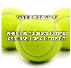 Truth. I usually have a long conversation with my racket about the shot choices we made... tennis problems