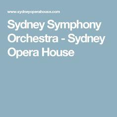 Sydney Symphony Orchestra - Sydney Opera House