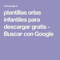 plantillas orlas infantiles para descargar gratis - Buscar con Google