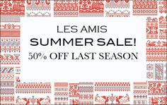 SHOP Les Amis' Sweet SUMMER SALE!    50% OFF Last Season's Assortment! Stock up now on some great bling at fabulous prices! Shop Now for the juiciest pickins!