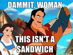 Damn right it isn't Gaston!
