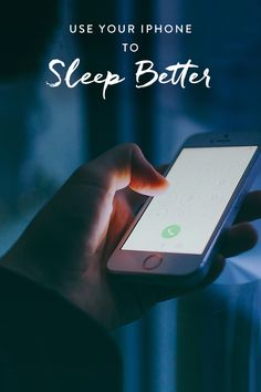 Did you know your phone can help you get better sleep? Here's how.