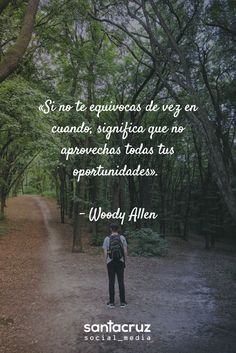 """Si no te equivocas de vez en cuando, significa que no aprovechas todas tus oportunidades"". - #WoodyAllen #SocialMedia #CommunityManager #StaCruzSM #motivationalquote My Mind, Self Love, My Sunshine, Life Is Good, Best Quotes, Quotations, I Love You, Positivity, Patterns"