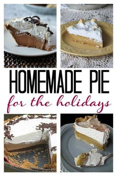Favorite homemade pies just in time for the holidays, including pumpkin pie, magic cream pie and French Silk!