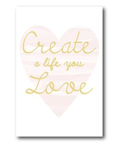 Sometimes we forget the part where we get to create this wacky, awesome life we live. :: 'Create a Life You Love' Wrapped Canvas