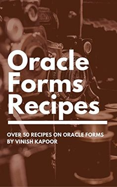 Oracle Forms Recipes by Vinish Kapoor https://www.amazon.in/dp/B00QJE685W/ref=cm_sw_r_pi_dp_x_TlC4yb2GFSWFS