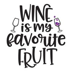 Silhouette Design Store: wine is my favorite fruit
