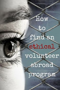 How to Find an Ethical Volunteer Abroad Program: 7 questions you should ask yourself, before you sign up for a volunteer abroad program. Do good and support a great cause, but make sure that you are signing up with an ethical volunteer abroad organization!