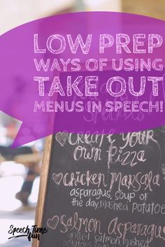 Low Prep Ways Of Using Take Out Menus In Speech: Keep Students Engaged and Work On A Variety of Speech Goals