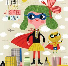 Je me sens comme un SUPER aujourd'hui  giclée à par helendardik