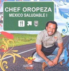 CHEF OROPEZA MEXICO SALUDABLE 1  PASTA DURA  JUAN ALFREDO OROPEZA MERCADO     SIGMARLIBROS