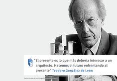 Frases: Teodoro González de León y el presente