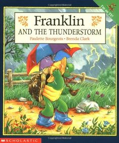 Franklin And The Thunderstorm, written by Paulette Bourgeois and illustrated by Brenda Clark