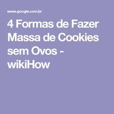 4 Formas de Fazer Massa de Cookies sem Ovos - wikiHow