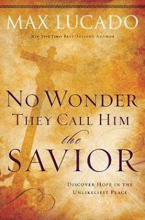 † ♥ † ♥ †  No Wonder They Call Him the Saviour by Max Lucado  † ♥ † ♥ †