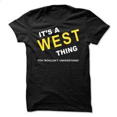 Its A West Thing - #tee time #hoodie costume. MORE INFO => https://www.sunfrog.com/Names/Its-A-West-Thing-fhejw.html?68278