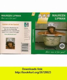 How Was It for You? (BBC Gold) (9780563381105) Maureen Lipman , ISBN-10: 0563381108  , ISBN-13: 978-0563381105 ,  , tutorials , pdf , ebook , torrent , downloads , rapidshare , filesonic , hotfile , megaupload , fileserve