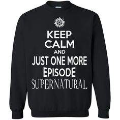 Supernatural Shirts Keep Calm And Just One More Episode Winchester T shirts Hoodies Sweatshirts Supernatural Shirts Keep Calm And Just One More Episode Winchest