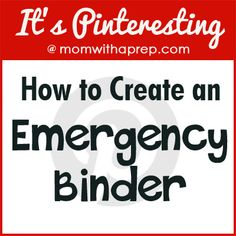 How to Create a Family Emergency Binder - Mom with a Prep, tons of great free printables from various sites