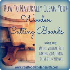Cool! How to Naturally and Easily Clean Your Wooden Cutting Boards- A Non-Toxic (and Inexpensive) Solution!