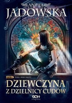 The Girl from the Miracles District is an urban fantasy series by Aneta Jadowska, and another spin-off of her earlier work, Dora Wilk Series. Fantasy Series, Science Fiction, Toms, World, Movie Posters, Knights, Warriors, Pirates, 3d
