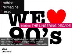 Are these 90's trends timeless or just sticking around because Millennials won't let them die?   http://www.ideacouture.com/blog/slideshow-1990s-the-lingering-decade/#