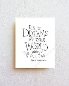 "Calligraphy Discover Your place to buy and sell all things handmade Harry Potter Movie Quote Art Print ""For in dreams we enter a world. Albus Dumbledore"" black and white minimalist wall art Harry Potter Nursery, Harry Potter Decor, Harry Potter Wall Art, Art Prints Quotes, Wall Art Quotes, Quote Art, Albus Dumbledore, Harry Potter Movie Quotes, Hogwarts"