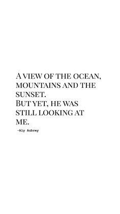 you're my favorite thing to look at! Miss your face, lips, hugs, touch, everything about you Ocean Love Quotes, Sky Quotes, Sunset Quotes, Love Me Quotes, Quotes For Him, Poetry Quotes, Be Yourself Quotes, Quotes To Live By, Sensuality Quotes