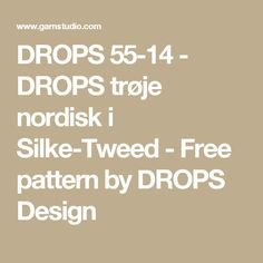 DROPS 55-14 - DROPS trøje nordisk i Silke-Tweed - Free pattern by DROPS Design