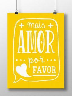 Mais amor por favor.