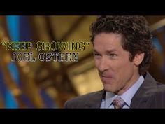 Joel Osteen: Keep Growing