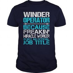 Awesome Tee For Winder Operator T Shirts, Hoodie. Shopping Online Now ==► https://www.sunfrog.com/LifeStyle/Awesome-Tee-For-Winder-Operator-116360533-Navy-Blue-Guys.html?41382