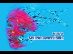 Hypnose Selbstbewusstsein Selbstwertgefühl by Jafeth Mariani - YouTube