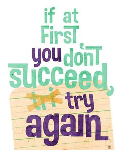 If At First You Don't Succeed, Try Again (Typography Illustration),  Art Print