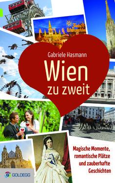 Wien: Romantischer Reiseführer  http://www.vienna.at/wien-zu-zweit-romantischer-reisefuehrer-durch-die-donaumetropole/4383149 Gabriele-Hasmann_Wien-zu-zweit_CMYK_FLAT_Goldegg-Verlag