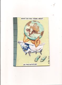 """""""What do you think about in the Bathtube?""""  handmade Mail Art Project, (England) by Wilson Antonio"""