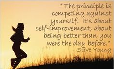 Being the best you can be is the best thing you can do for yourself.