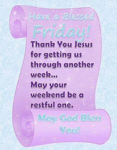 Have a Blessed Friday! Thank You Lord Jesus! Arduino, Today Is Friday, Love Scriptures, Blessed Friday, Thank You Jesus, Travel Humor, God Bless You, Godly Woman, Prayer Request