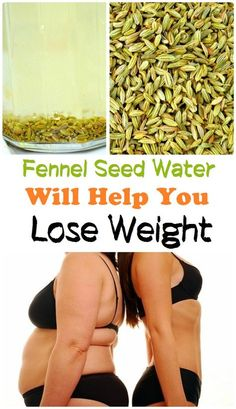 How to lose your weight with fennel seed water - Beauty of the Skin