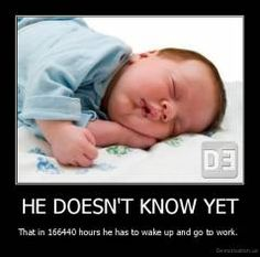 HE DOESN'T KNOW YET | Demotivation.us