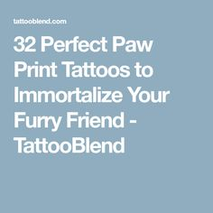 32 Perfect Paw Print Tattoos to Immortalize Your Furry Friend - TattooBlend