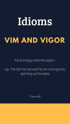"""""""Vim and Vigor"""" = full of energy and enthusiasm Interesting English Words, Learn English Words, English Phrases, English Idioms, Daily English Vocabulary, Good Vocabulary Words, English Writing Skills, Idioms And Phrases, Words To Use"""