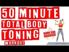 50 Minute Total Body Toning Workout Burn 530 Calories! - YouTube