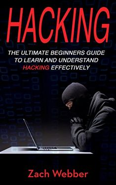 Hacking: The Ultimate Beginners Guide To Learn and Understand Hacking Effectively Basic Computer Programming, Learn Computer Coding, Learn Computer Science, Life Hacks Computer, Computer Hacker, Iphone Life Hacks, Computer Security, Computer Help, Best Hacking Tools