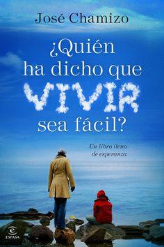 ¿QUIÉN HA DICHO QUE VIVIR SEA FÁCIL? - El autor relata sus experiencias en lucha…
