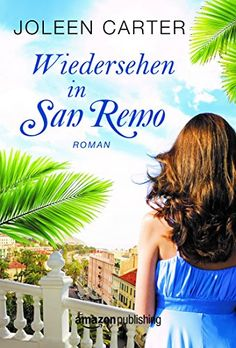 Wiedersehen in San Remo eBook: Joleen Carter: Amazon.de: Kindle-Shop